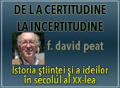 David Peat. De la certitudine la incertitudine